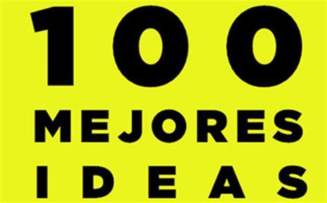 Premios a las 100 mejores ideas: Cuando las empresas se ...