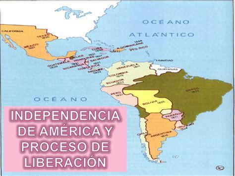 Preocesos de independencia de america y proceso de liberacion.