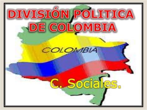 Presentación tema división política de colombia