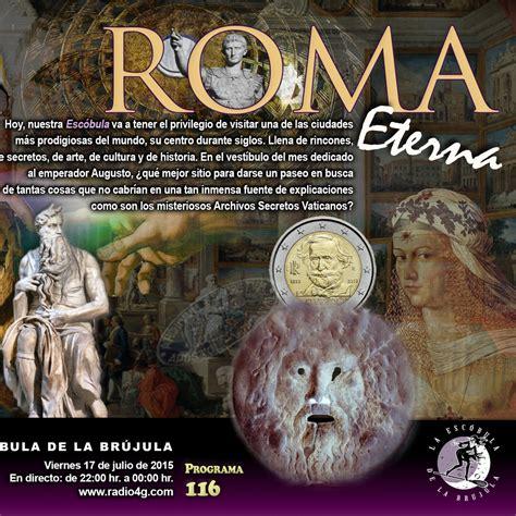 Programa 116: ROMA ETERNA en La Escóbula de la Brújula en ...