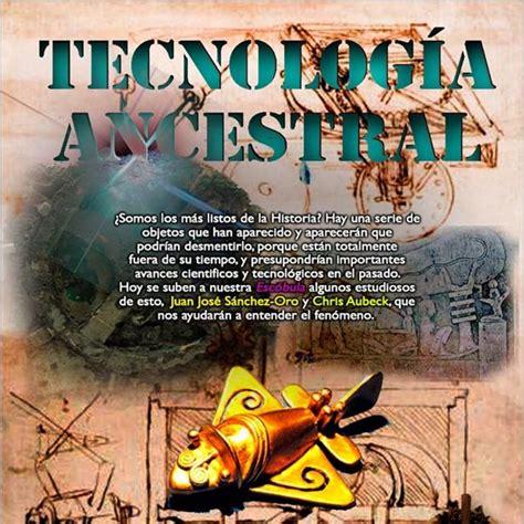Programa 122: TECNOLOGÍA ANCESTRAL en La Escóbula de la ...