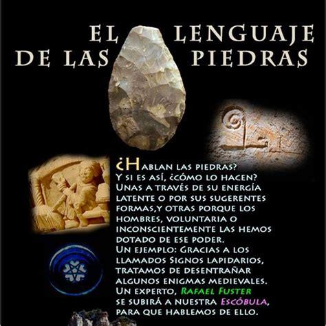 Programa 164: EL LENGUAJE DE LAS PIEDRAS en La Escóbula de ...