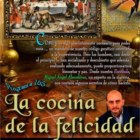 Programa 165: LA COCINA DE LA FELICIDAD en La Escóbula de ...