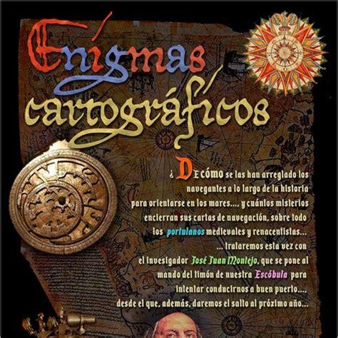Programa 177: ENIGMAS CARTOGRÁFICOS in La Escóbula de la ...