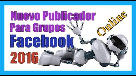 PROGRAMA PARA PUBLICAR EN GRUPOS DE FACEBOOK 2017-18 Como ...