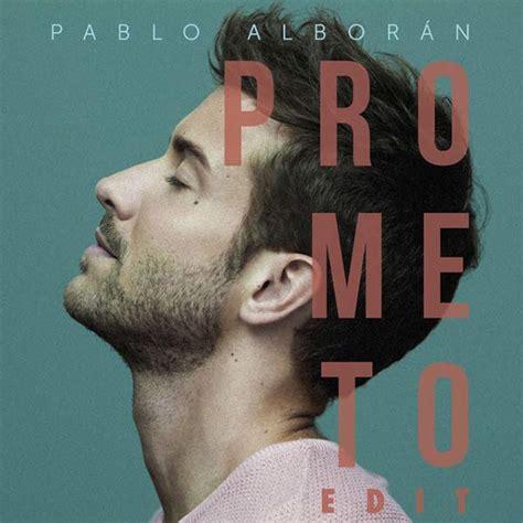 Prometo  es el nuevo single de Pablo Alborán | Popelera.net