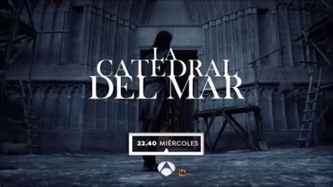 Promo 2 Capítulo 2 de La Catedral Del Mar + El Post de ...