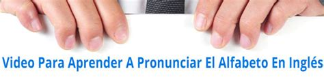 Pronunciación Del Abecedario En Inglés | DLG English Class