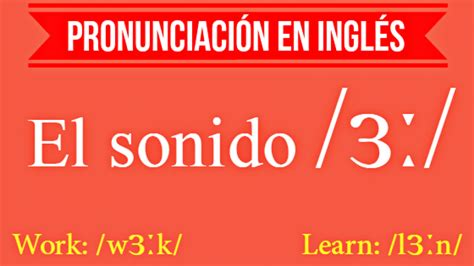 Pronunciación en inglés: el sonido /ɜː/ - Aprende Inglés Sila