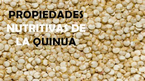 Propiedades Nutritivas de la Quinua Para la Salud ...