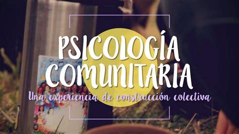 //Psicología Comunitaria//Una experiencia de construcción ...