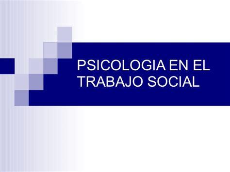 Psicologia En El Trabajo Social