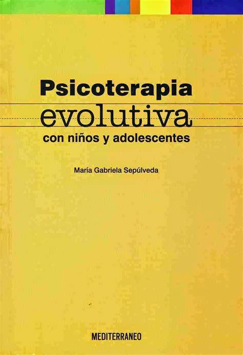 psicología en PDF : PSICOTERAPIA EVOLUTIVA
