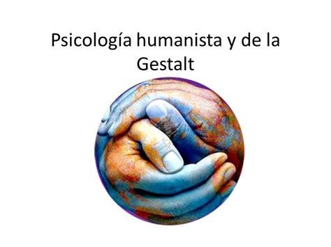 Psicología humanista y de la Gestalt   ppt descargar