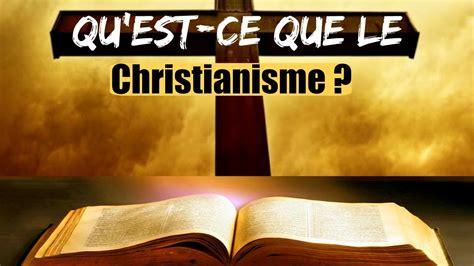 Qu'est-ce que le Christianisme ? - YouTube