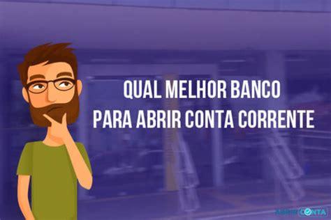 Qual melhor banco para abrir conta corrente?