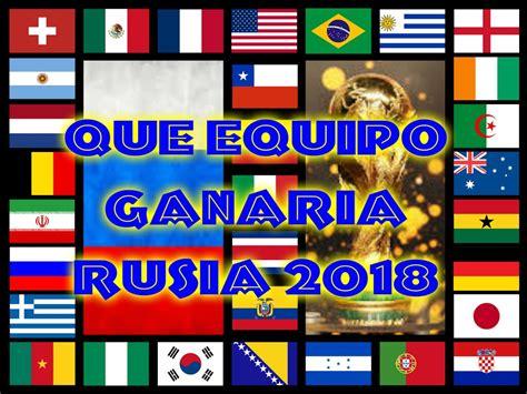 Que equipo ganaria la Copa Mundial de la FIFA Rusia 2018 ...