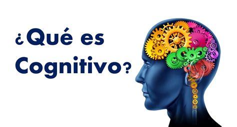 ¿que es cognitivo? Significado y Terapia Cognitiva ...