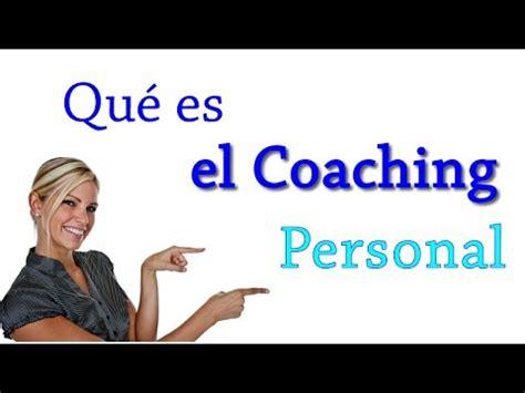 Que es el Coaching Personal Qué hace el coaching personal ...