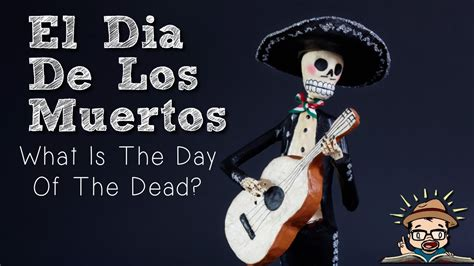 Que es El Dia De Los Muertos? What is the Day of the Dead ...