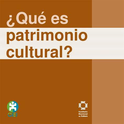 ¿Qué es el Patrimonio Cultural? by Infokultura - Issuu