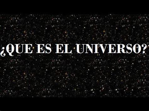 ¿Que es el Universo? - YouTube