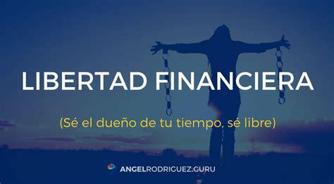 Qué es la libertad financiera y por qué es uno de mis ...