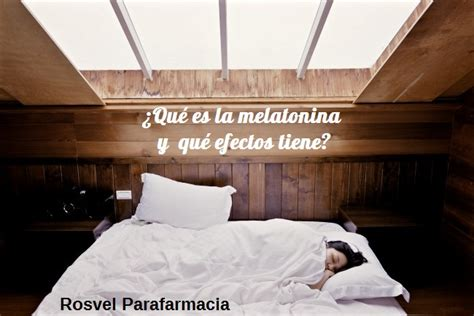 ¿Qué es la melatonina y qué efectos tiene?