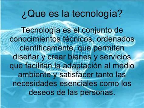 Qué es la Tecnología   Definición, caracteristicas, tipos ...