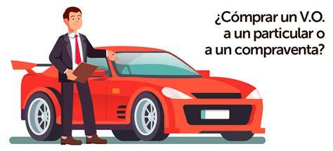 ¿Qué es mejor comprar un coche particular o compraventa?