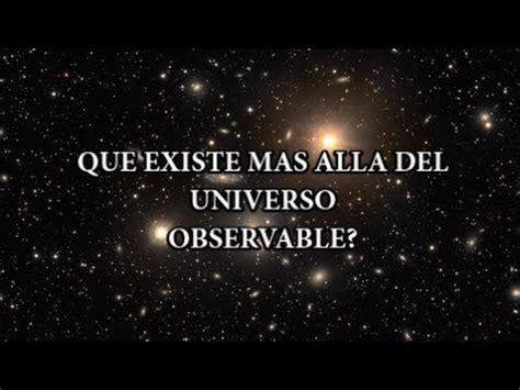 QUE HAY MAS ALLÁ DEL UNIVERSO OBSERVABLE?? - YouTube