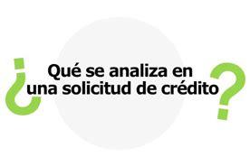 ¿Qué se analiza en una solicitud de crédito? - Cetelem ...