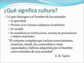 ¿Qué significa cultura? - ppt descargar