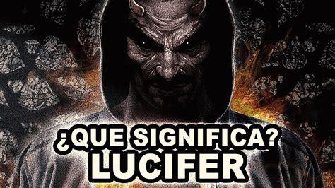 Que Significa La Palabra Lucifer? La historia de satanás ...