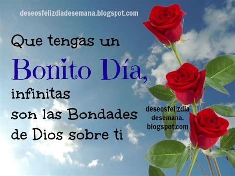 Que tengas un Bonito Día con las bondades de Dios ...