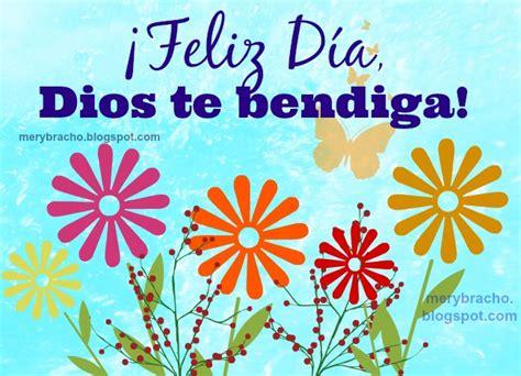Que tengas un Feliz Día, Dios te Bendiga | Entre Poemas ...
