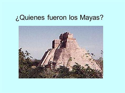 ¿Quienes fueron los Mayas? - ppt video online descargar