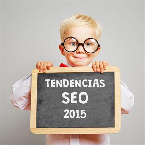 ¿Quieres conocer las tendencias SEO en el 2015?