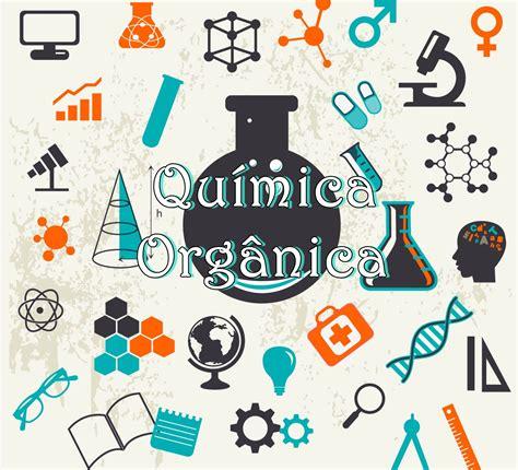 QUÍMICA: Tudo sobre Química Orgânica – Videoetec