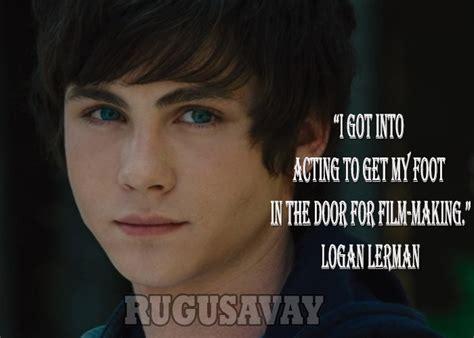 Quotes By Logan Lerman Logan Lerman Quotes Sayings And ...