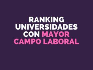 Ranking Universidades Chilenas 2018 - ¿Qué estudiar en Chile?