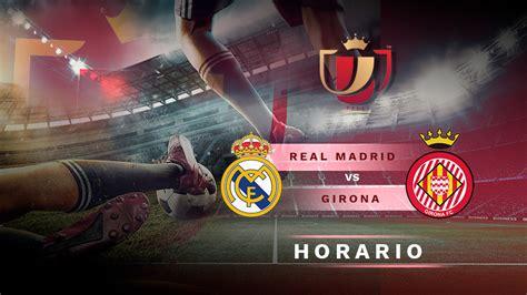 Real Madrid   Girona: Horario y dónde ver el partido de ...