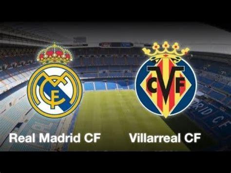 Real Madrid vs Villarreal ⚽ LIVE STREAM HD   La Liga ...