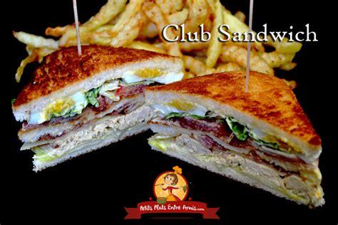 Recette du vrai club sandwich | Petits Plats Entre Amis