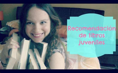 RECOMENDACIÓN DE LIBROS JUVENILES :D - Andrea C. - YouTube
