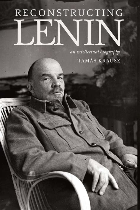 Reconstructing Lenin: An Intellectual Biography | Monthly ...