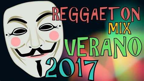 REGGAETON MIX ★ VERANO 2017 ★ - YouTube