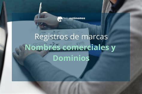 Registro de marca, nombre comercial o dominio | Infoautónomos