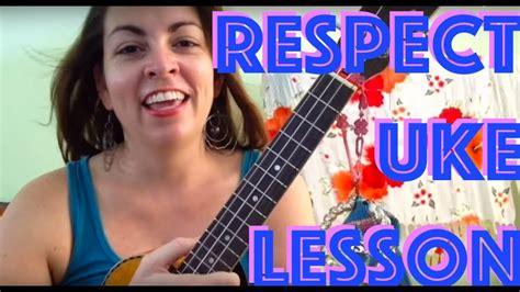 Respect Ukulele Lesson Chords Aretha Franklin   YouTube