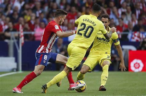 Resultado Atlético de Madrid - Villarreal de hoy | LaLiga ...